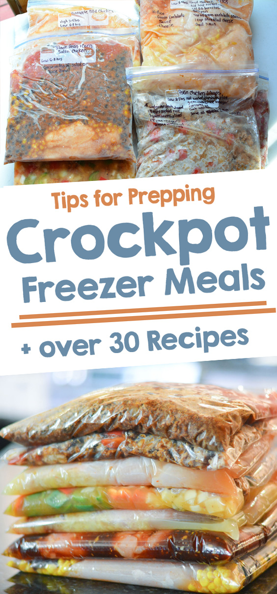 tips for prepping crock pot freezer meals plus over 30 recipes