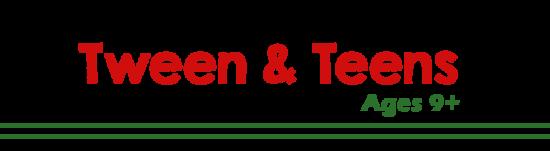 tween and teens